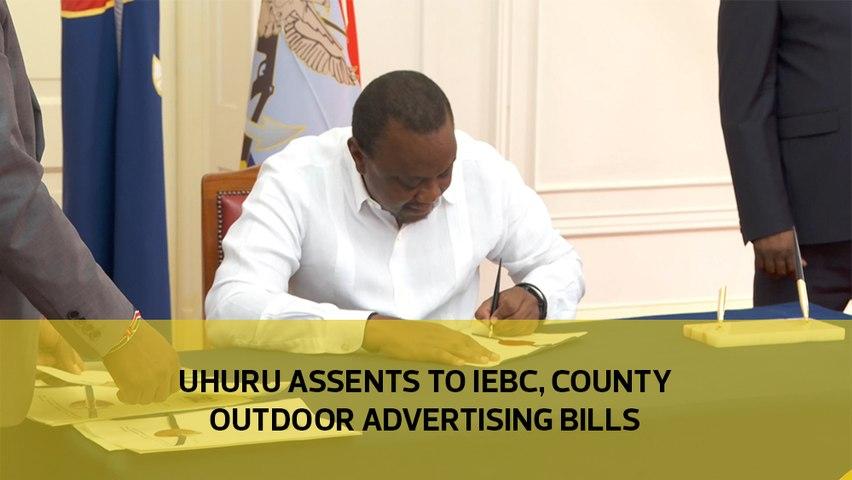 Uhuru assents to IEBC, County Outdoor Advertising Bills-