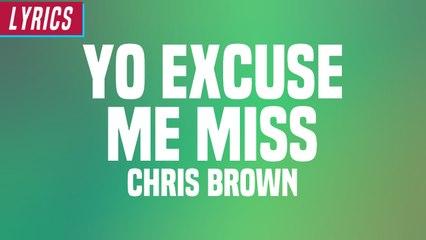 Chris Brown - Yo Excuse Me Miss (Lyrics)