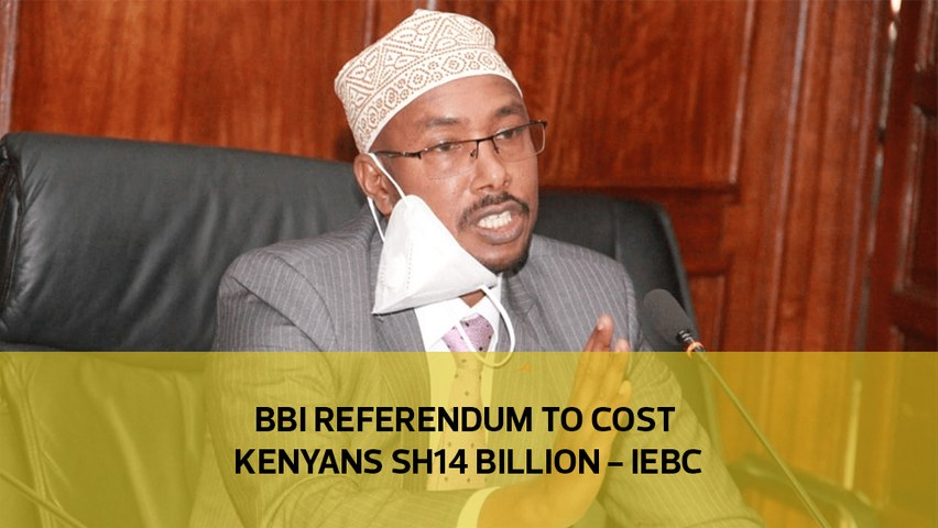 BBI referendum to cost Kenyans Sh14 billion - IEBC