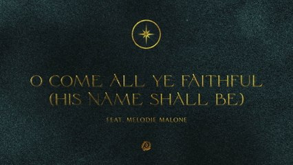 Passion - O Come All Ye Faithful (His Name Shall Be)