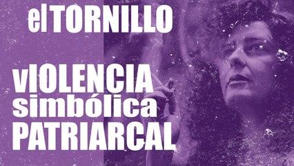 Irantzu Varela, El Tornillo y la violencia simbólica patriarcal - En la Frontera, 29 de octubre de 2020