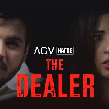The Dealer _ ACV Hatke _ Barkha Singh _ Ashish Chanchlani ( 720 X 1280 )