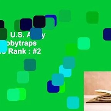 Full E-book  U.S. Army Guide to Boobytraps  Best Sellers Rank : #2