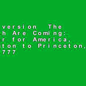 Full version  The British Are Coming: The War for America, Lexington to Princeton, 1775-1777
