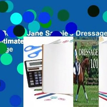 About For Books  Jane Savoie's Dressage 101: The Ultimate Source of Dressage Basics in a Language