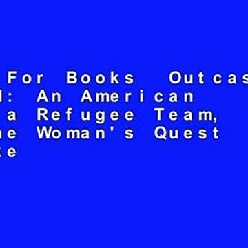 About For Books  Outcasts United: An American Town, a Refugee Team, and One Woman's Quest to Make