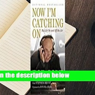 [Read] Now I'm Catching on: My Life on and Off the Air  For Online