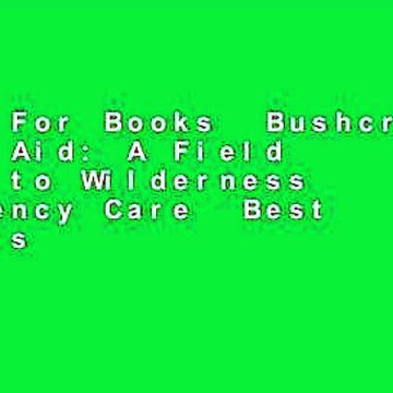 About For Books  Bushcraft First Aid: A Field Guide to Wilderness Emergency Care  Best Sellers