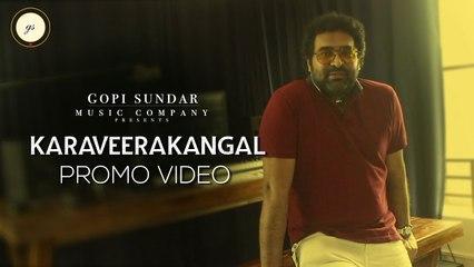 KARAVEERAKANGAL  Music Video  | Promo  | Gopi Sundar  | B K Harinarayanan | Adwaidha Padmakumar