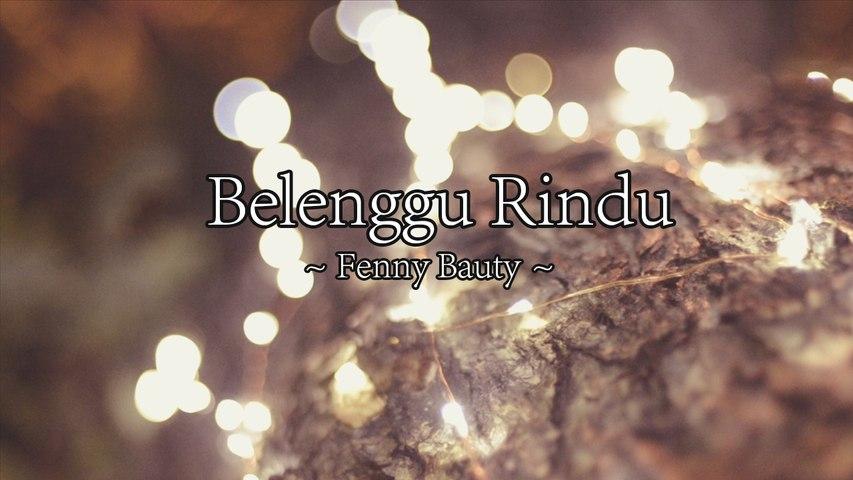 Fenny Bauty - Belenggu Rindu (Official Lyric Video)