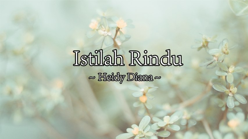Heidy Diana - Istilah Rindu (Official Lyric Video)
