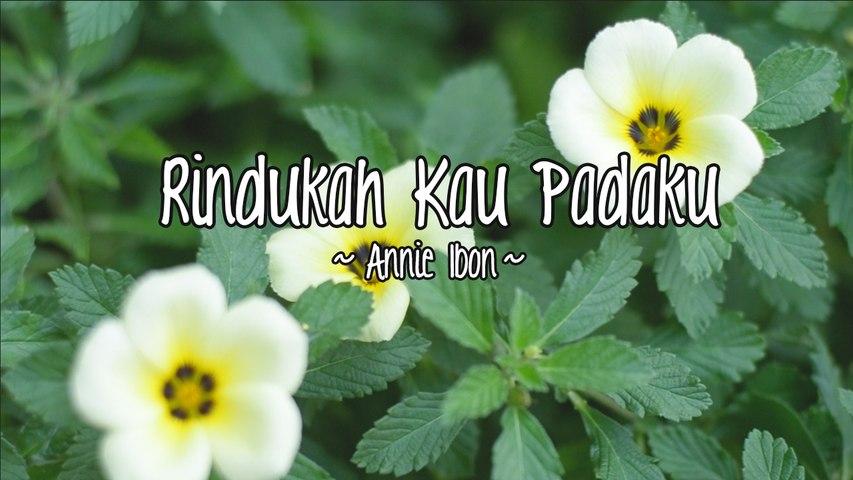 Annie Ibon - Rindukah Kau Padaku (Official Lyric Video)