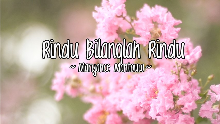 Maryance Mantouw - Rindu Bilanglah Rindu (Official Lyric Video)