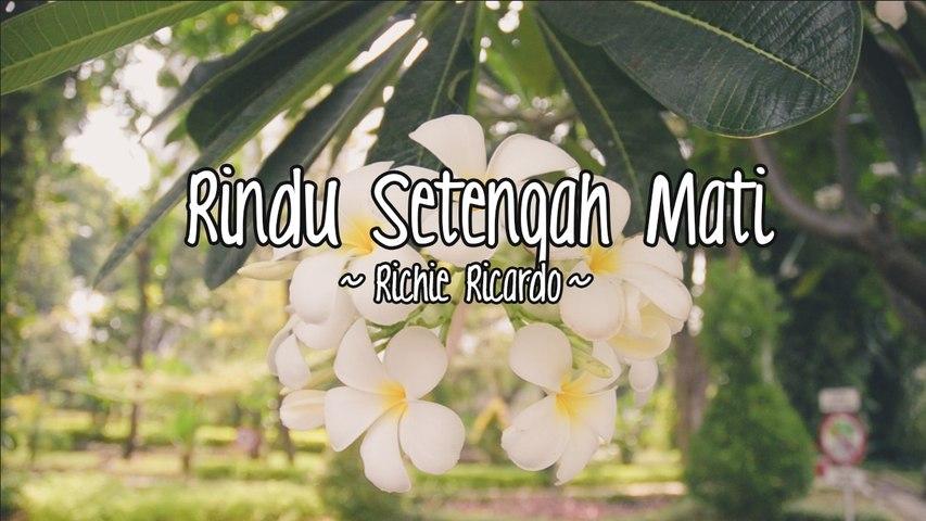 Richie Ricardo - Rindu Setengah Mati (Official Lyric Video)