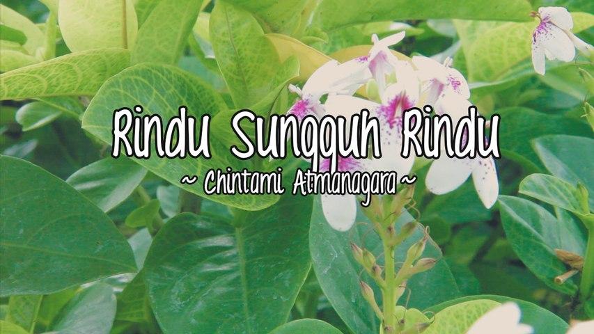 Chintami Atmanagara - Rindu Sungguh Rindu (Official Lyric Video)