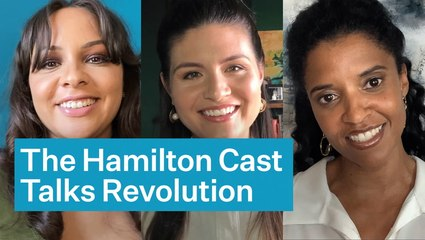 Hamilton's Schuyler Sisters Want You To Realize The Revolution Is Still Happening