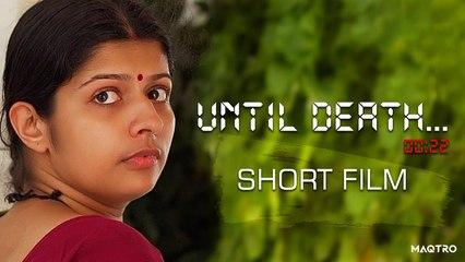 Until Death | Malayalam Short Film | Sujit Kapila | Maqtro