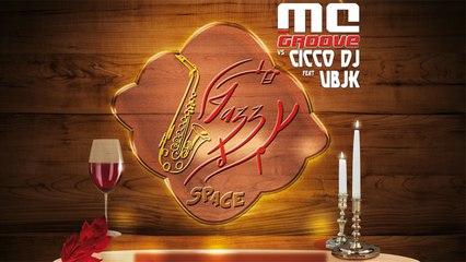 MC GROOVE vs CICCO DJ feat UBJK - Jazzy Space