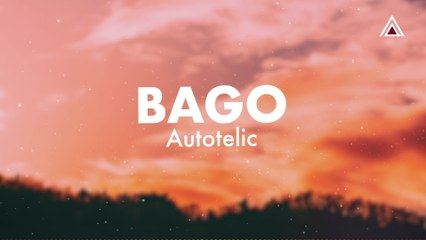 Autotelic - Bago