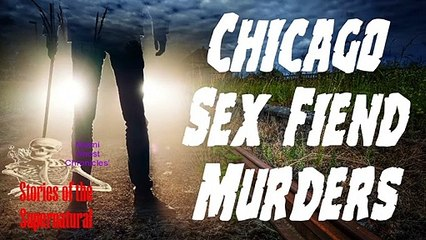 Chicago Fiend Murders of 1910 | Unsolved True Crime | Stories of the Supernatural