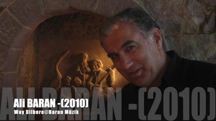 Ali BARAN -(2010) - Way Dilberê - ©Baran Müzik