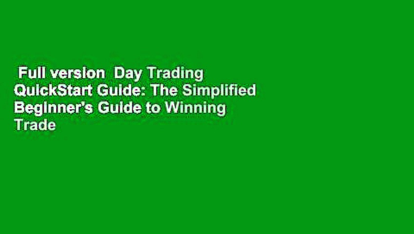 Full version  Day Trading QuickStart Guide: The Simplified Beginner's Guide to Winning Trade