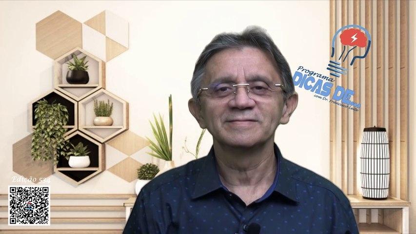 Programa Dicas De... 05/06/2021 - Dr. Francisco Leitte
