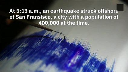 The Day The Great San Francisco Earthquake Hit