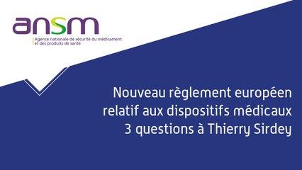 Nouveau règlement européen sur les dispositifs médicaux : 3 questions à Thierry Sirdey