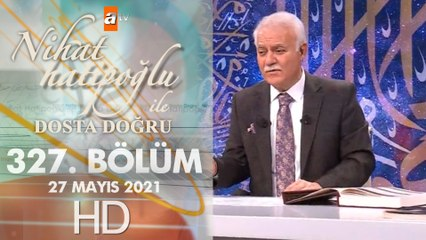 Nihat Hatipoğlu ile Dosta Doğru - 27 Mayıs 2021