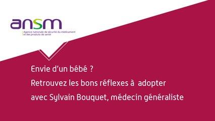 Envie d'un bébé ? Retrouvez les bons réflexes à adopter avec le Dr Bouquet, médecin généraliste