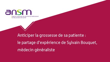Anticiper la grossesse de sa patiente : le partage d'expérience du Dr Bouquet, médecin généraliste