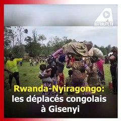 Rwanda-Nyiragongo: les déplacés congolais à Gisenyi