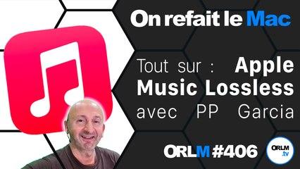 Tout sur : Apple Music Lossless avec PP Garcia   ORLM-406