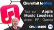Tout sur : Apple Music Lossless avec PP Garcia | ORLM-406