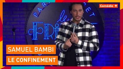 Le premier confinement de Samuel Bambi - Comédie+