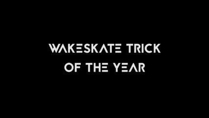 Wake Awards 2020 - Indmar Wakeskate Trick of the Year
