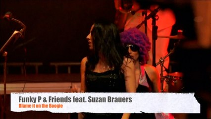 Funky P & Friends Ft. Suzan Brahers - Blame It On The Boogie