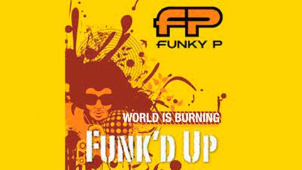 Funky P & Friends - World is Burning (Live)