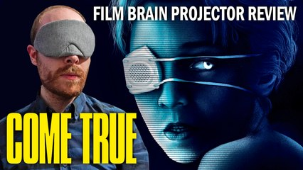 Come True (REVIEW) | Projector