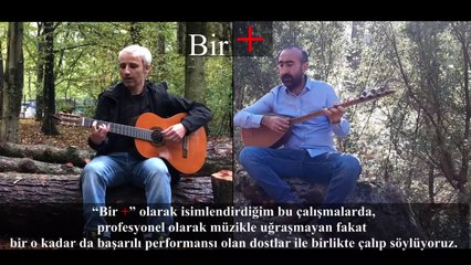 Ahmet Tirgil & Baran Zeylan - Çemê Mûnzûrê (Bir +)