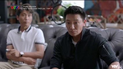Phim Hoa Ngữ Nếu Thời Gian Trở Lại Tập 15