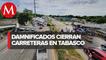 Damnificados cierran de nuevo avenidas en Tabasco por inundaciones