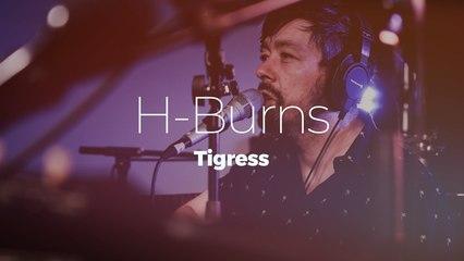 "H-Burns ""Tigress"""