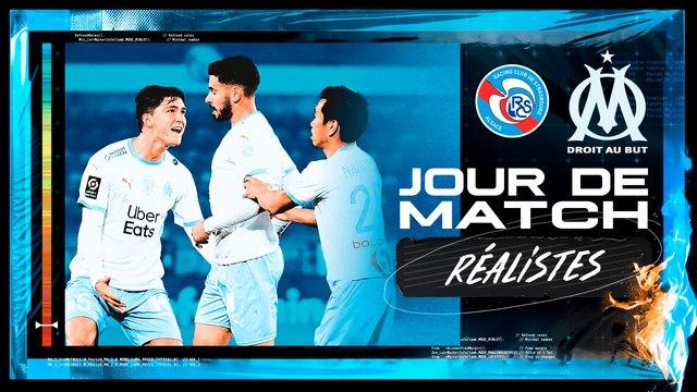 Strasbourg - OM (0-1) | Jour de Match : Réalistes