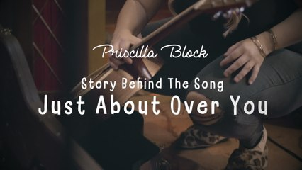 Priscilla Block - Just About Over You