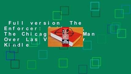 Full version  The Enforcer: Spilotro, The Chicago Mob's Man Over Las Vegas  For Kindle