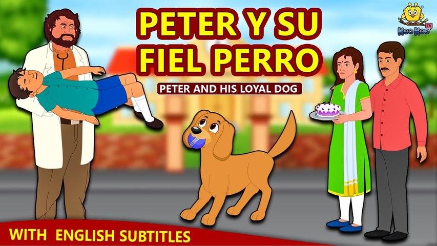 Peter Y Su Fiel Perro ¦ Cuentos de dormir para niños ¦ Historias Españolas Para Niños ¦ Koo Koo TV