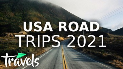 Top 10 American Road Trips to Take in 2021
