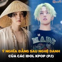 Ý nghĩa đằng sau nghệ danh của các sao Kpop